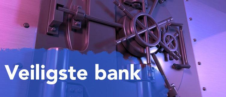 Wat is de veiligste bank van Nederland?